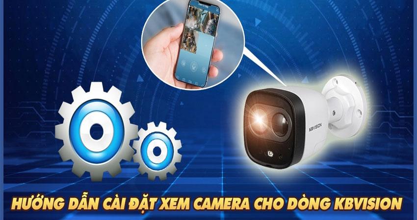 huong-dan-cai-dat-xem-camera-cho-dong-kbvision-1